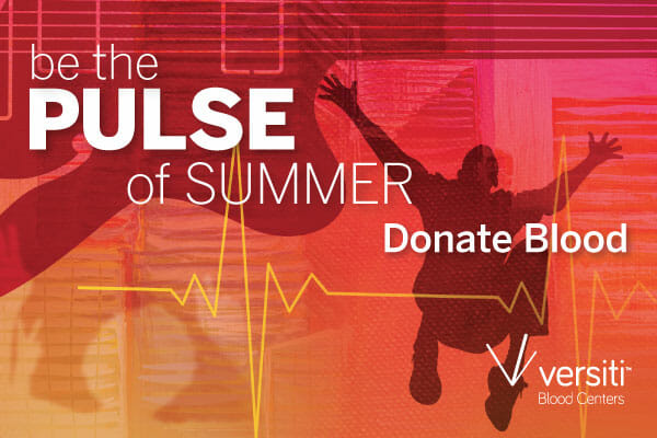 be the pulse of summer and donate blood at the Versiti Mobile Blood drive.