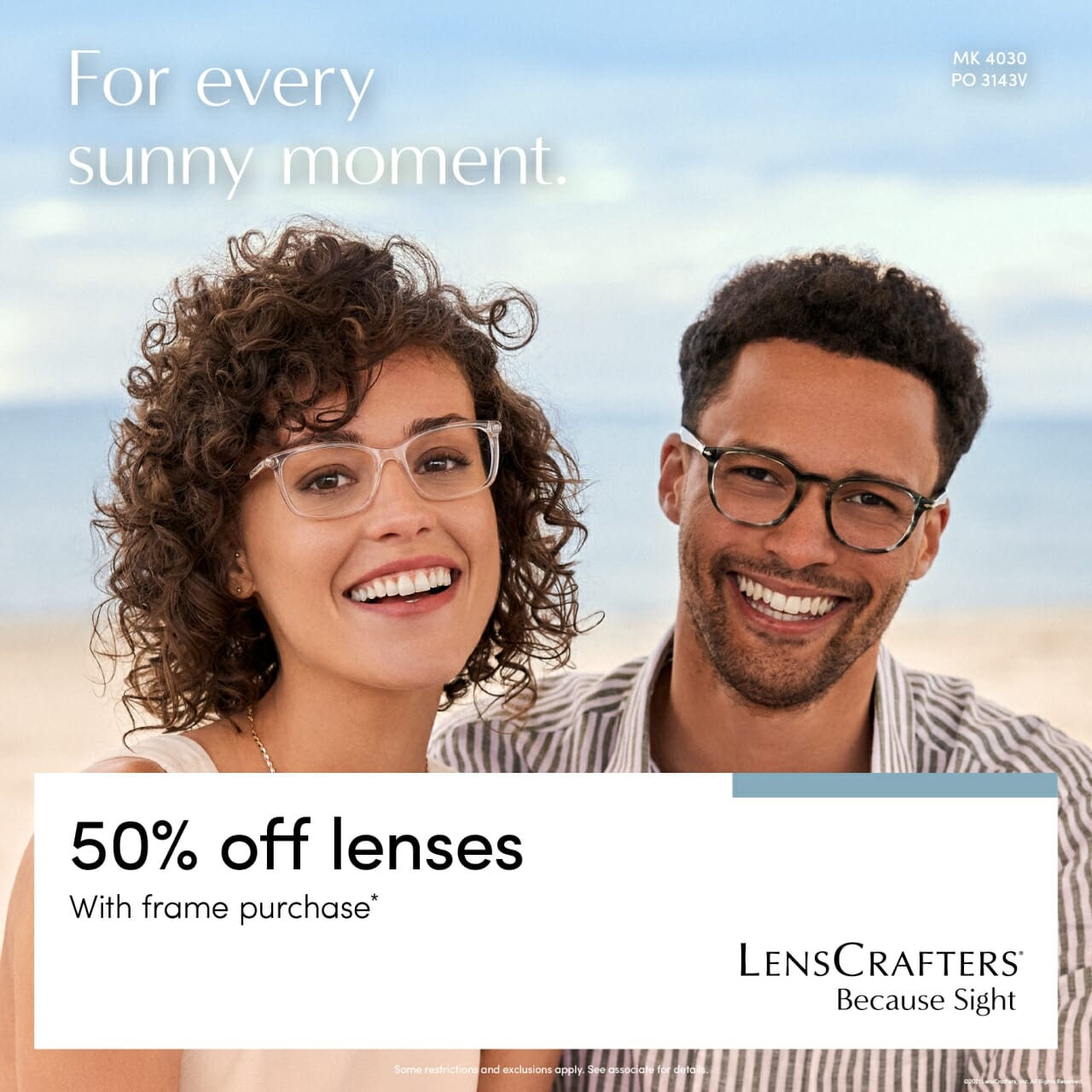 For every sunny moment. 50% off lenses with frame purchase at LensCrafters. Exclusions apply.
