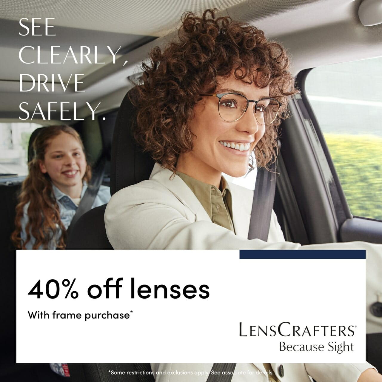 A mother wearing glasses driving a vehicle with a child in the back seat and promotional copy on the image that reads See clearly, drive safely. 40% off lenses with frame purchase.* LensCrafters - Because Sight.