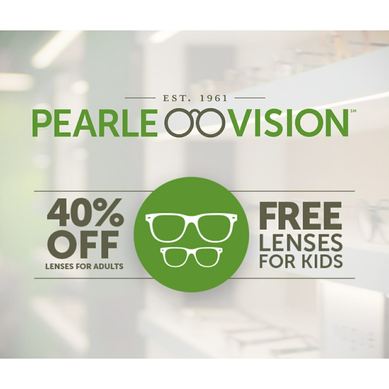Pearle Vision. 40% off lenses for adults and Free lenses for kids.