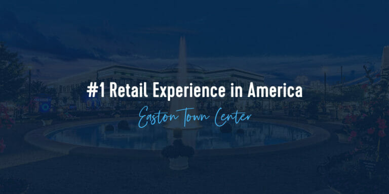 #1 Retail Experience in America - Easton Town Center