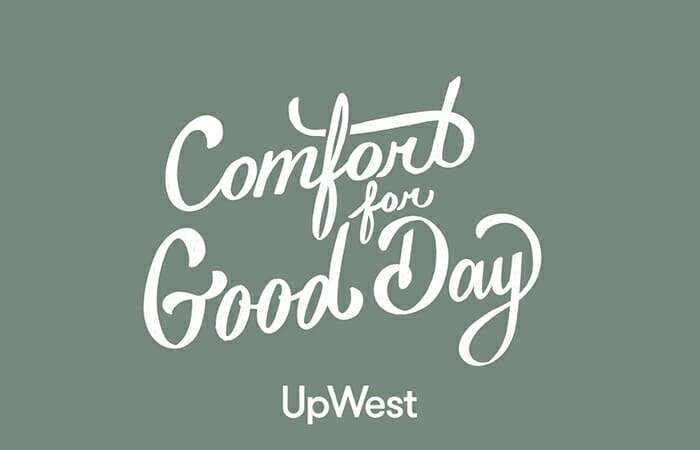 Comfort For Good Day at UpWest.