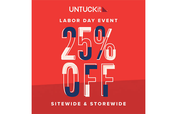 UNTUCKit Labor Day Event. 25% off sitewide & storewide.