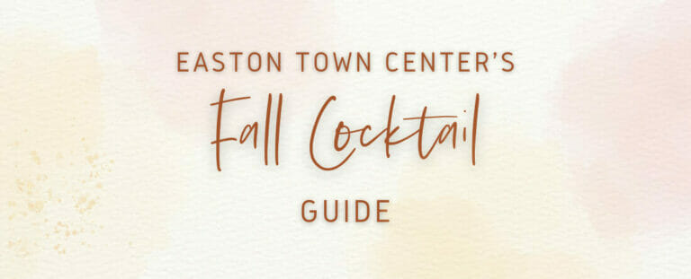 Easton Town Center's Fall Cocktail Guide