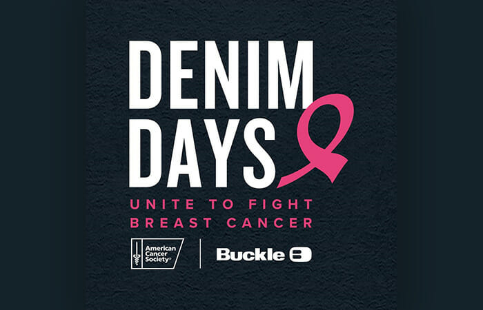Denim Days. Unite to fight breast cancer. American Cancer Society and Buckle.