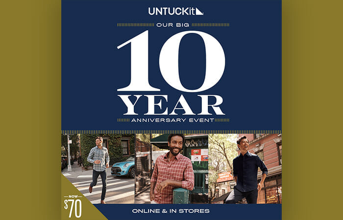 UNTUCKit 10 Year Anniversary Event. Online & In-Stores.
