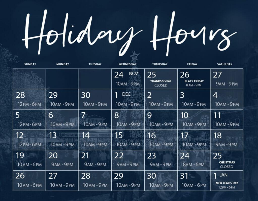 Easton's Holiday Hours Calendar for 2021: November 24 10AM-9PM, November 25th closed, November 26th 8AM-9PM, November 27th 9AM-9PM, November 28trh 12-6PM, November 29th through December 4th 10AM-9PM, December 5th 12PM-6PM, December 6th through December 11th 10AM-9PM, December 12th 12-6PM, December 13th through December 17th 10AM-9PM, December 18th 9AM-9PM, December 19th 10AM-6PM, December 20th through December 23rd 9AM-9PM, December 24th 8AM-6PM, December 25th closed, December 26th 10AM-6PM, December 27th through December 30th 10AM-9PM, December 31st 10AM-6PM, January 1st 12-6PM.
