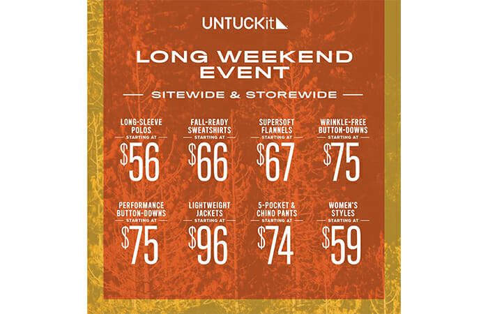 UNTUCKit, long weekend sale. Sitewide & storewide. See store for details.